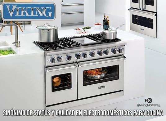 Viking Monterrey - Sinónimo de status y calidad en electrodomésticos para cocina